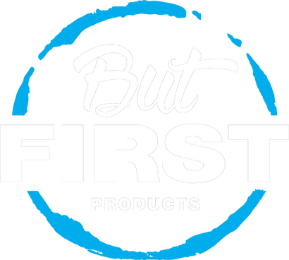 But First Products