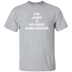 Women's I Am Just A Stoner Girlfriend Funny Weed Cannabis