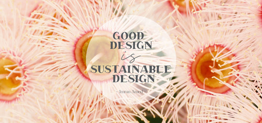Good Design is Sustainable Design | Blog | Paper and Flower Art Prints