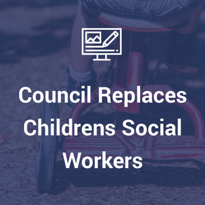 Council Replaces Childrens Social Workers