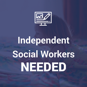 Independent Social Workers Needed!