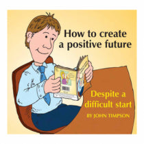 How to create a positive future despite a difficult start