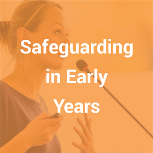Safeguarding in Early Years
