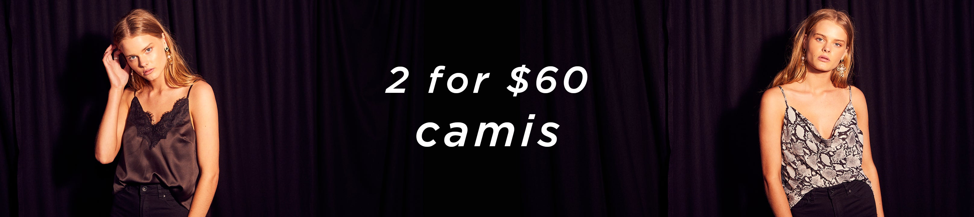 2 for $60 Camis