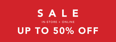 Sale In-store + online Up to 50% off