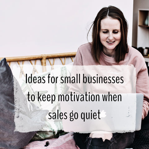 how to keep motivation when sales go quiet