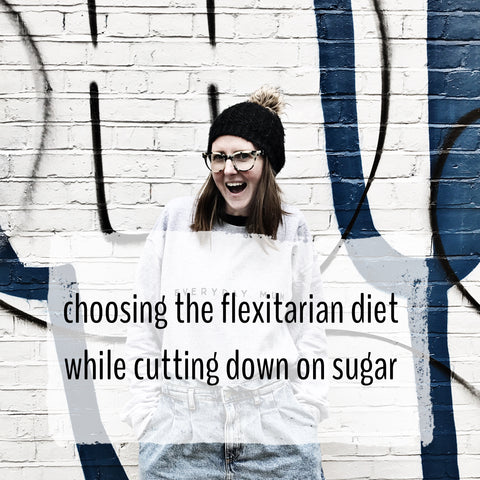 Choosing the flexitarian diet and cutting out sugar and coffee