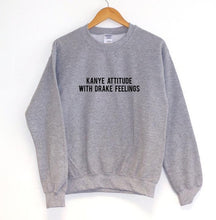 Kanye Attitude With Drake Feelings Sweater