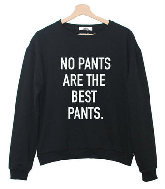 No Pants Are The Best Pants Sweater