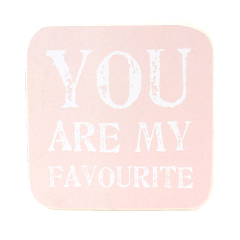 You Are My Favourite Wall Plaque
