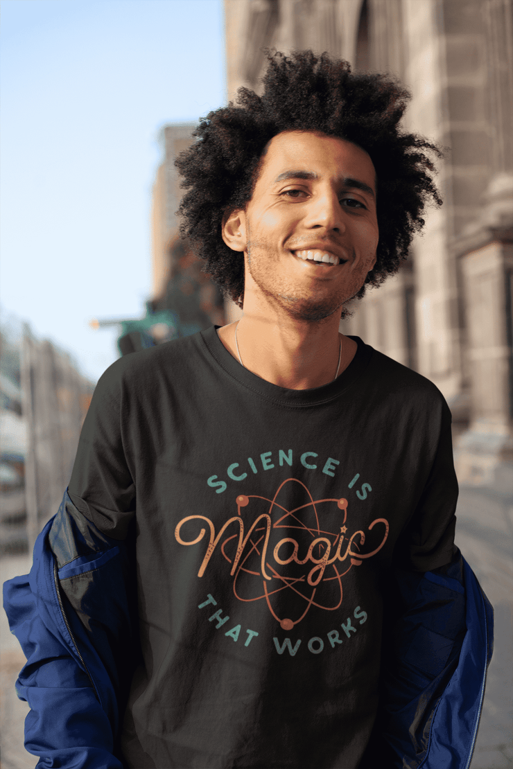 Science is Magic That Works T-Shirt