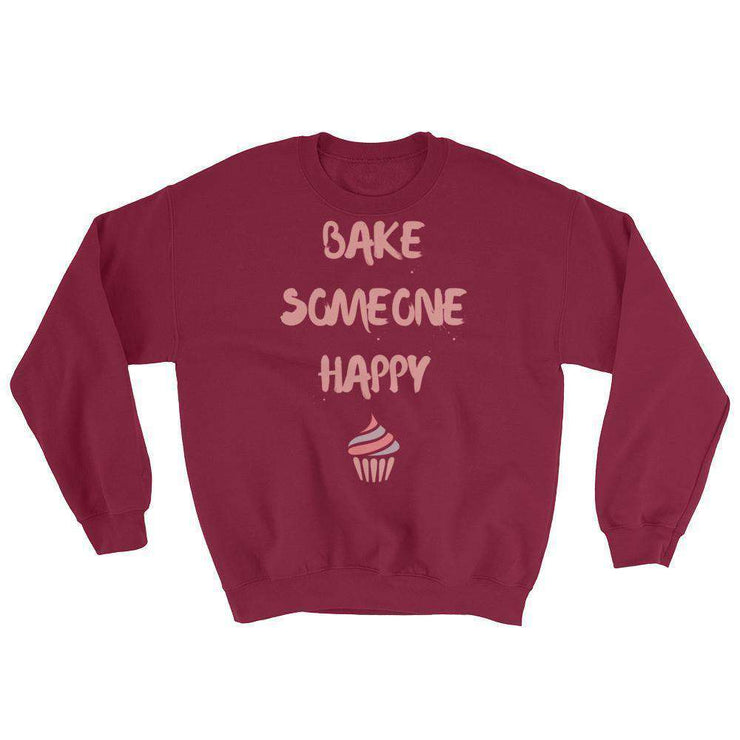Bake Someone Happy Sweatshirt - C'monStore #Shirts