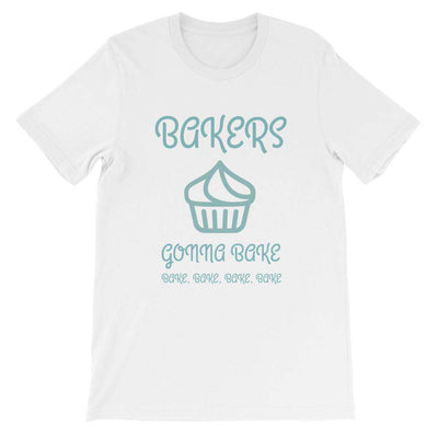 Bakers Gonna Bake T-Shirt - C'monStore #Shirts