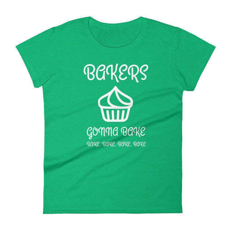 Bakers Gonna Bake Women's T-Shirt - C'monStore #Shirts