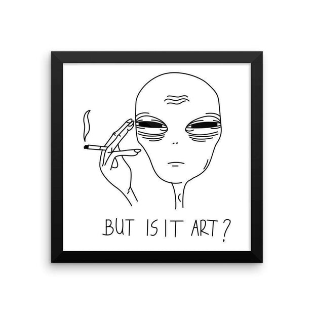 But Is It Art Framed Poster - C'monStore #Wall Art