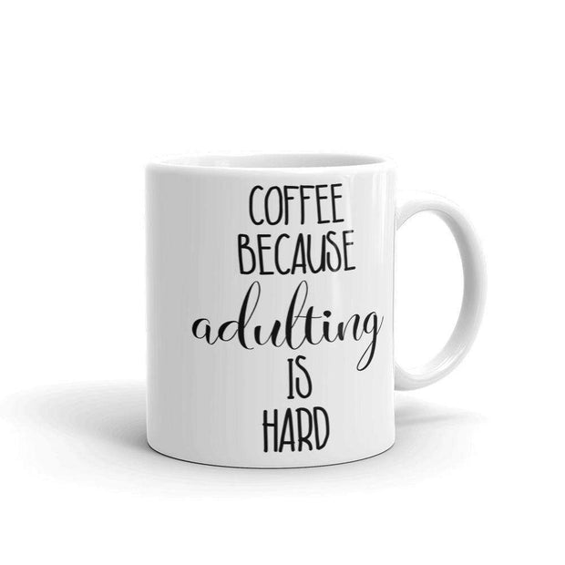 Coffee Because Adulting Is Hard Mug - C'monStore #Mugs
