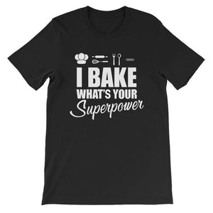 I Bake, What's Your Superpower T-Shirt - C'monStore #Shirts