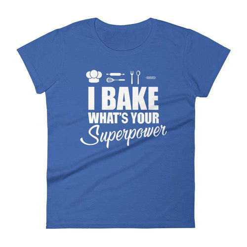 I Bake, What's Your Superpower Women's T-Shirt - C'monStore #Shirts