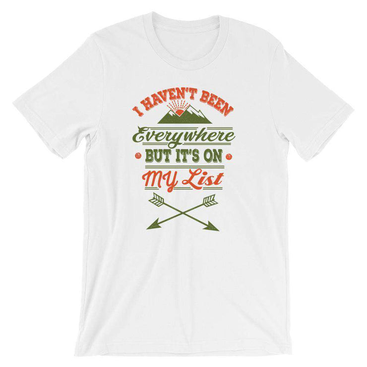 I Haven't Been Everywhere, But It's on my List T-Shirt - C'monStore #Shirts