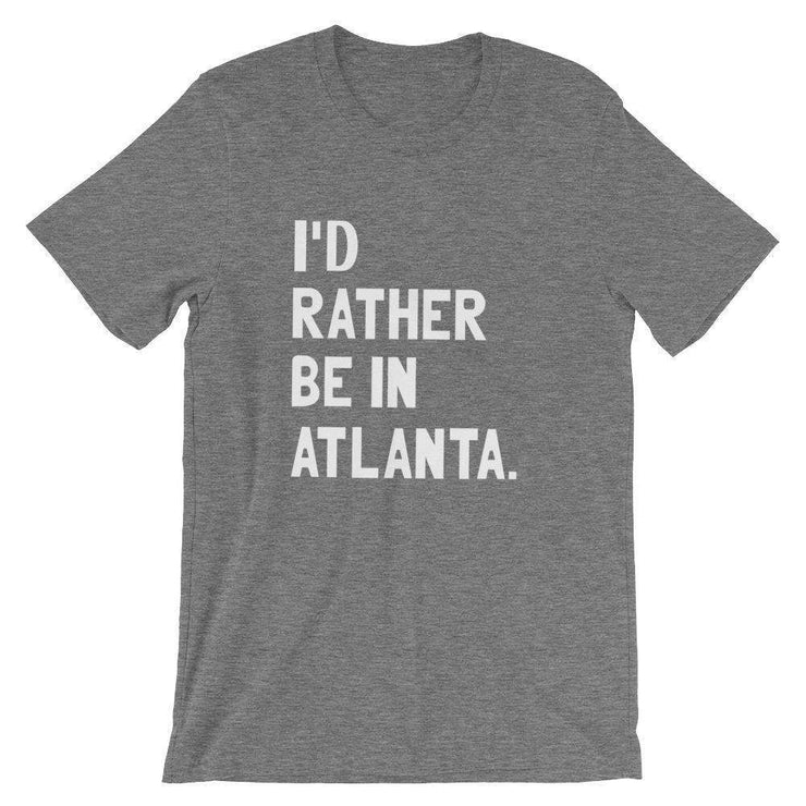 I'd Rather Be In Atlanta T-Shirt - C'monStore #Shirts