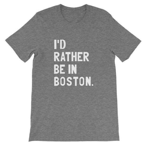 I'd Rather Be In Boston T-Shirt - C'monStore #Shirts
