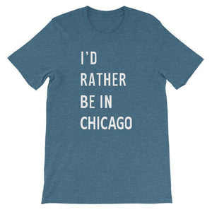 I'd Rather Be In Chicago T-Shirt - C'monStore #Shirts