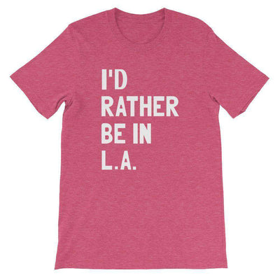 I'd Rather Be In L.A. T-Shirt - C'monStore #Shirts