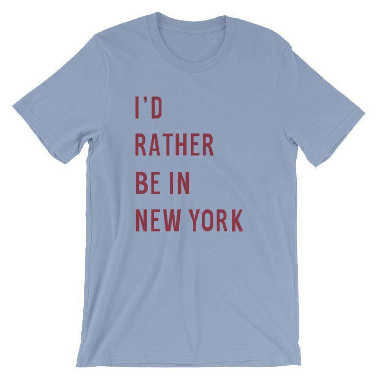 I'd Rather Be in New York T-Shirt - C'monStore #Shirts