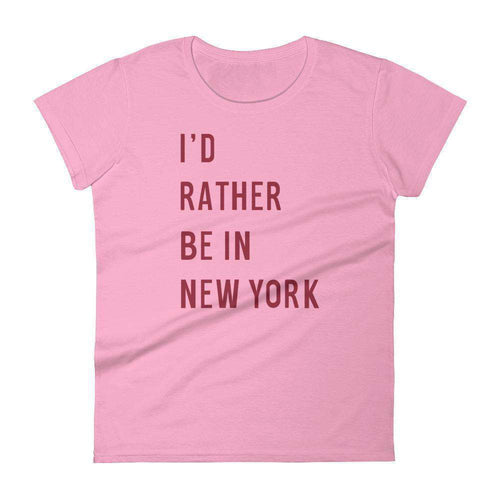 I'd Rather Be in New York Women's T-Shirt - C'monStore #Shirts