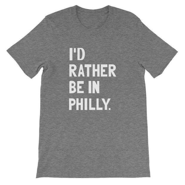 I'd Rather Be In Philly T-Shirt - C'monStore #Shirts