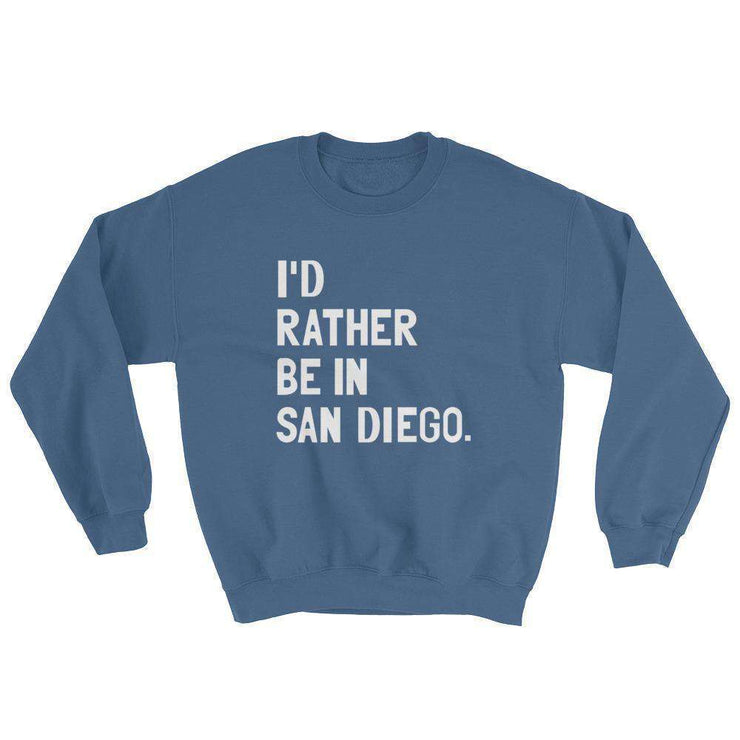 I'd Rather Be In San Diego Sweatshirt - C'monStore #Shirts