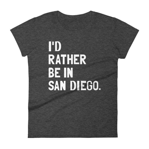 I'd Rather Be In San Diego Women's T-Shirt - C'monStore #Shirts