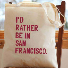 I'd Rather Be In San Francisco Tote Bag - C'monStore #Tote Bags