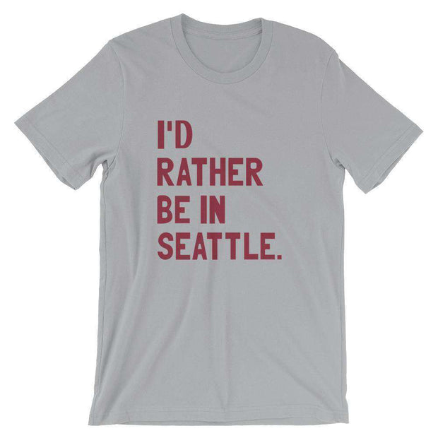 I'd Rather Be In Seattle T-Shirt - C'monStore #Shirts