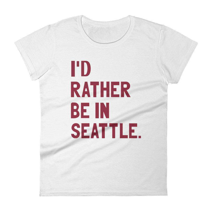 I'd Rather Be In Seattle Women's T-Shirt - C'monStore #Shirts