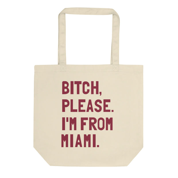 Bitch, Please. I'm From Miami Tote Bag - C'monStore #Tote Bags