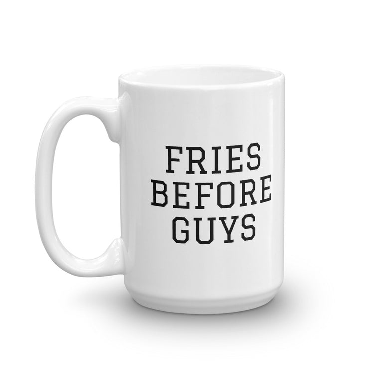 Fries Before Guys Mug - C'monStore #Mugs