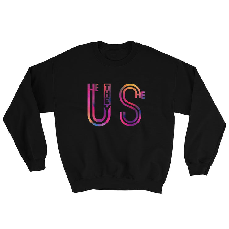 Us (He They She) Sweatshirt