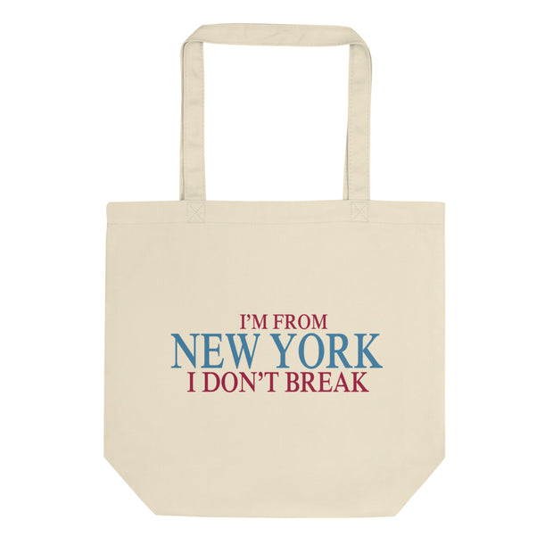 I'm From New York, I Don't Break Tote Bag - C'monStore #Tote Bags