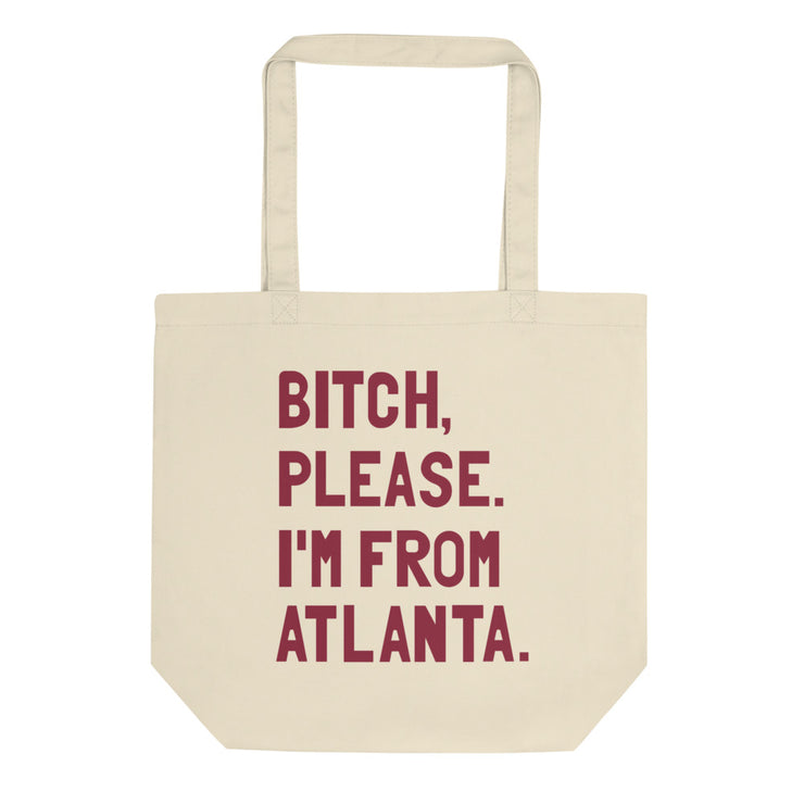 Bitch, Please. I'm From Atlanta Tote Bag - C'monStore #Tote Bags