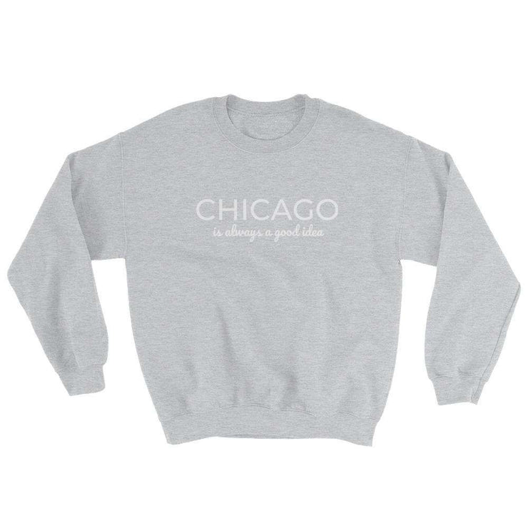Always A Good Idea Customizable Sweatshirt - C'monStore #Shirts