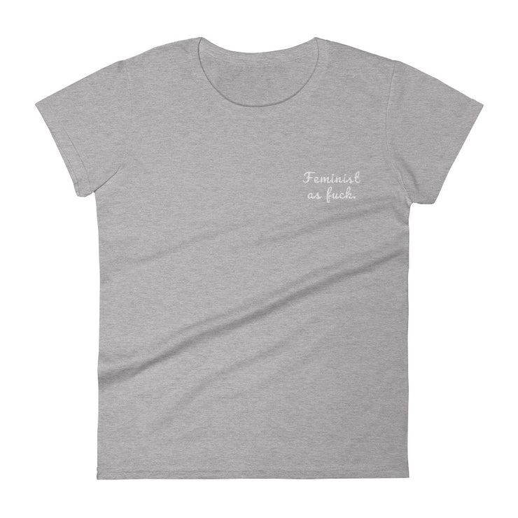 Feminist As Fuck Embroidered Women's T-Shirt - C'monStore #Shirts