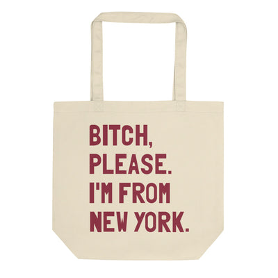 Bitch, Please. I'm From New York Tote Bag - C'monStore #Tote Bags