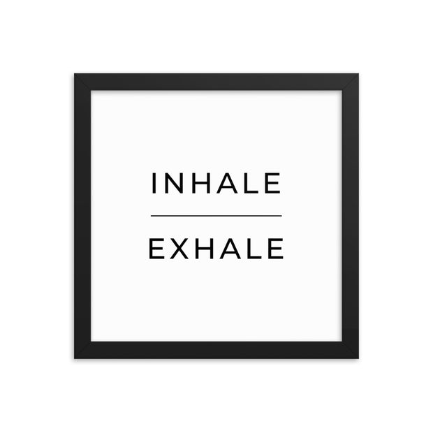 Inhale Exhale Framed Poster - C'monStore #Wall Art