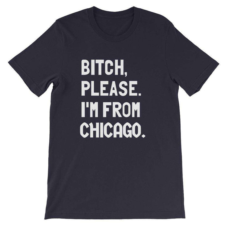 Bitch, Please. I'm From Customizable T-Shirt - C'monStore #Shirts