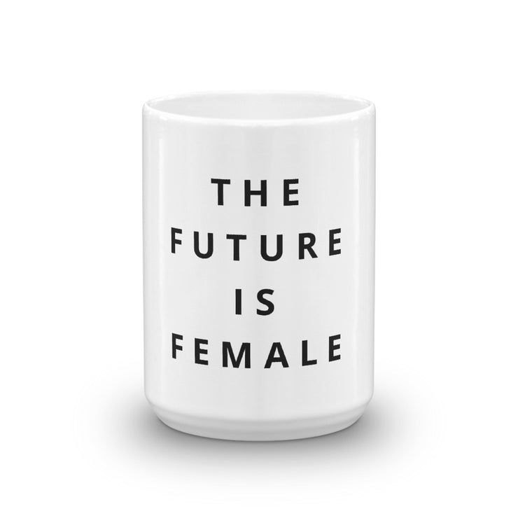 The Future Is Female Mug - C'monStore #Mugs