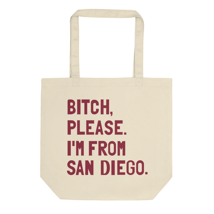 Bitch, Please. I'm From San Diego Tote Bag - C'monStore #Tote Bags