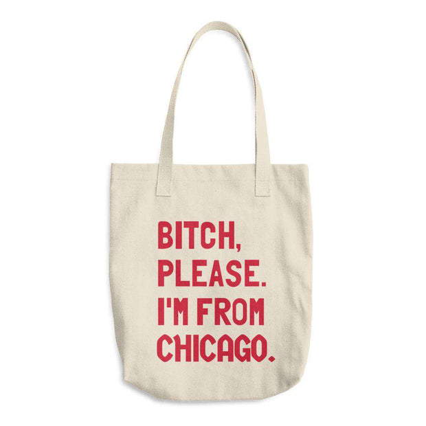 Bitch, Please. I'm From Customizable Tote Bag - C'monStore #Tote Bags