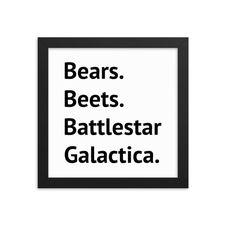 Bears. Beets. Battlestar Galactica Framed Poster - C'monStore #Wall Art