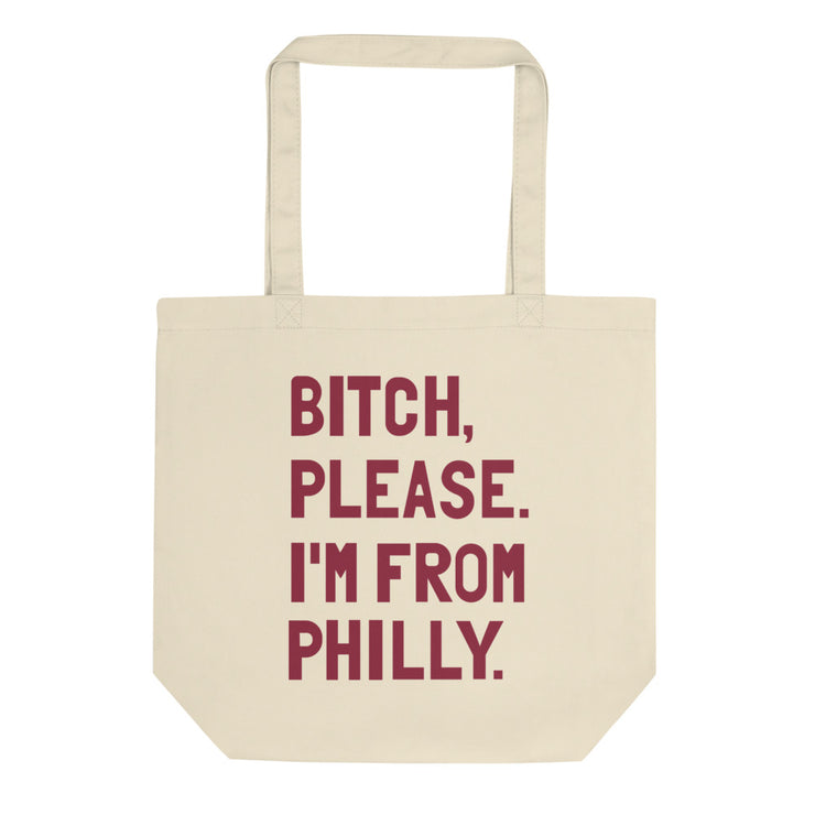 Bitch, Please. I'm From Philly Tote Bag - C'monStore #Tote Bags